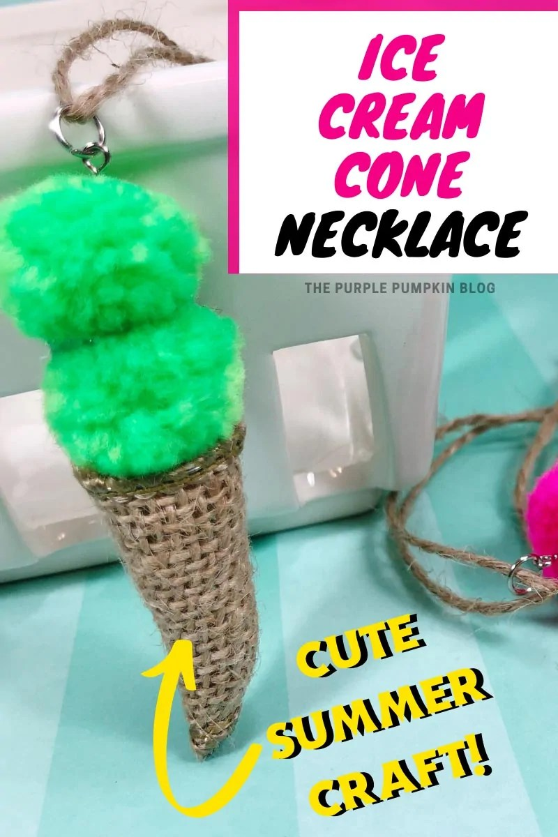 Ice Cream Cone Necklace Craft! - A cone made from burlap ribbon topped with two colourful pom poms and strung onto natural twine. Same craft featured throughout from various angles and with different text overlay, unless otherwise described.