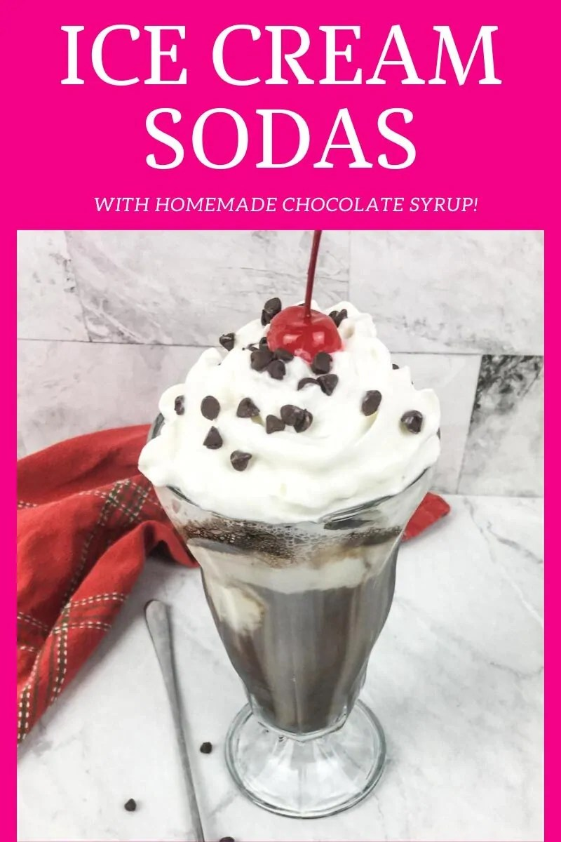 Ice Cream Sodas with Homemade Chocolate Syrup in a sundae glass, topped with whipped cream, chocolate chips, and a cherry. Similar photos of the recipe/dish from various angles are used throughout and with different text overlay unless otherwise described.