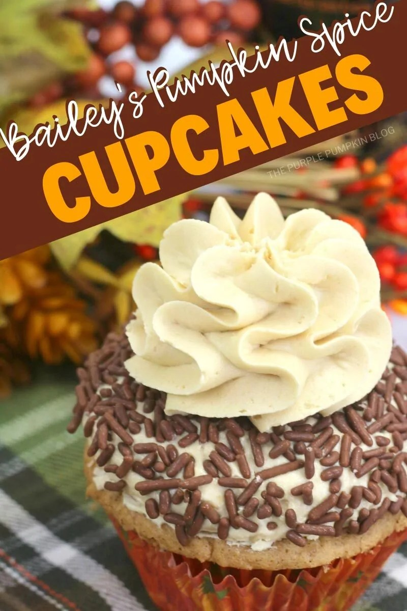 "Text overlay says""Baileys Pumpkin Spice Cupcakes"" and there is a photo of a single cupcake, topped with frosting covered with chocolate sprinkles and topped with another swirl of frosting. Autumnal decorations are in the background. Similar photos of the recipe/dish from various angles are used throughout and with different text overlay unless otherwise described."