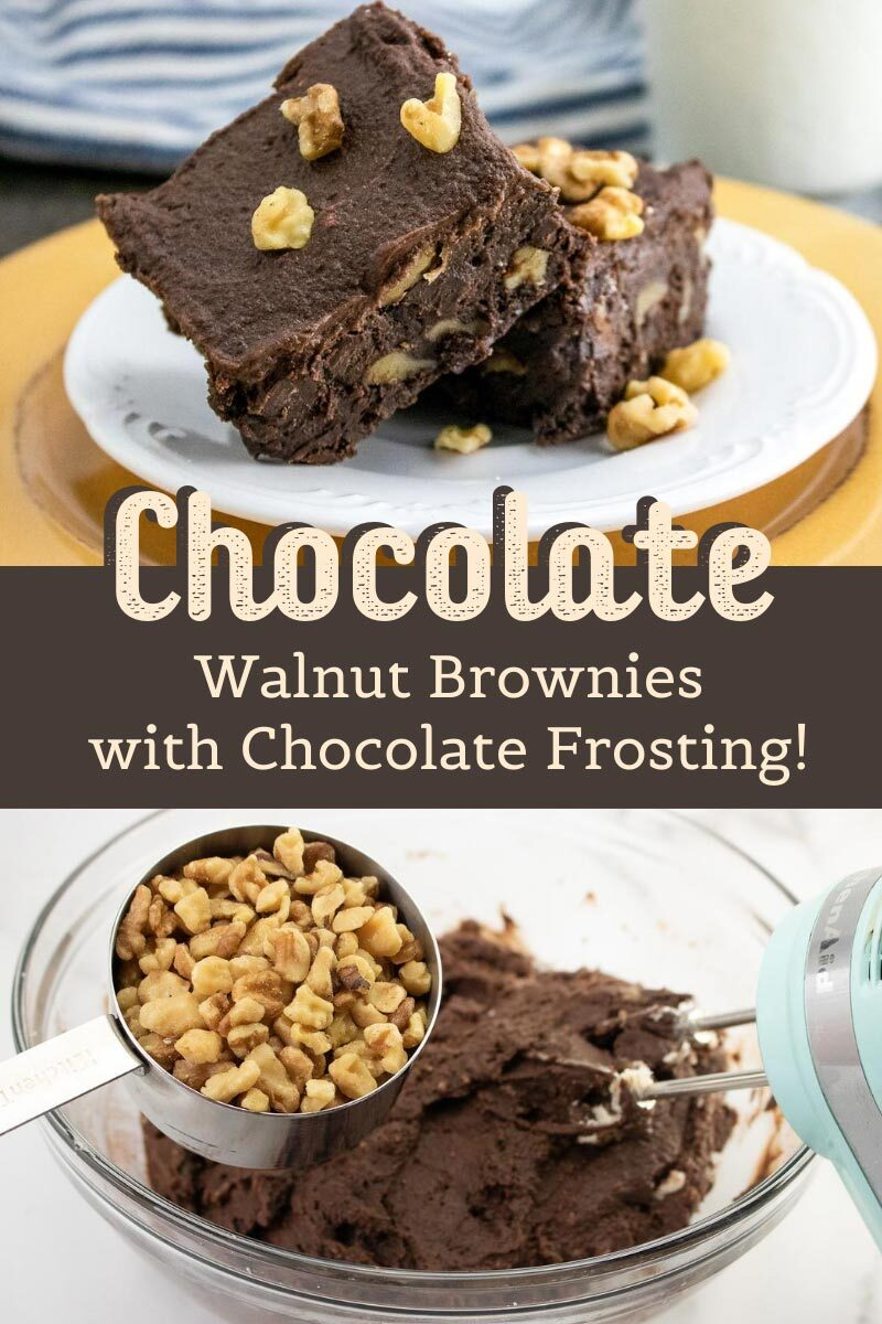 "Two panel image - chocolate brownies on the top and a bowl of brownie batter on the bottom with a cup of chopped walnuts about to be poured in. Text overlay says""Chocolate Walnut Brownies with Chocolate Frosting"""