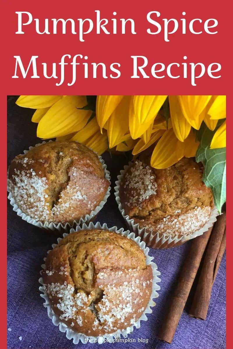 "A trio of Pumpkin Spice Muffins on a blue cloth with cinnamon sticks to one side, and faux sunflowers in the background.Text overlay says""Pumpkin Spice Muffins Recipe"" Similar photos of the recipe/dish from various angles are used throughout and with different text overlay unless otherwise described."
