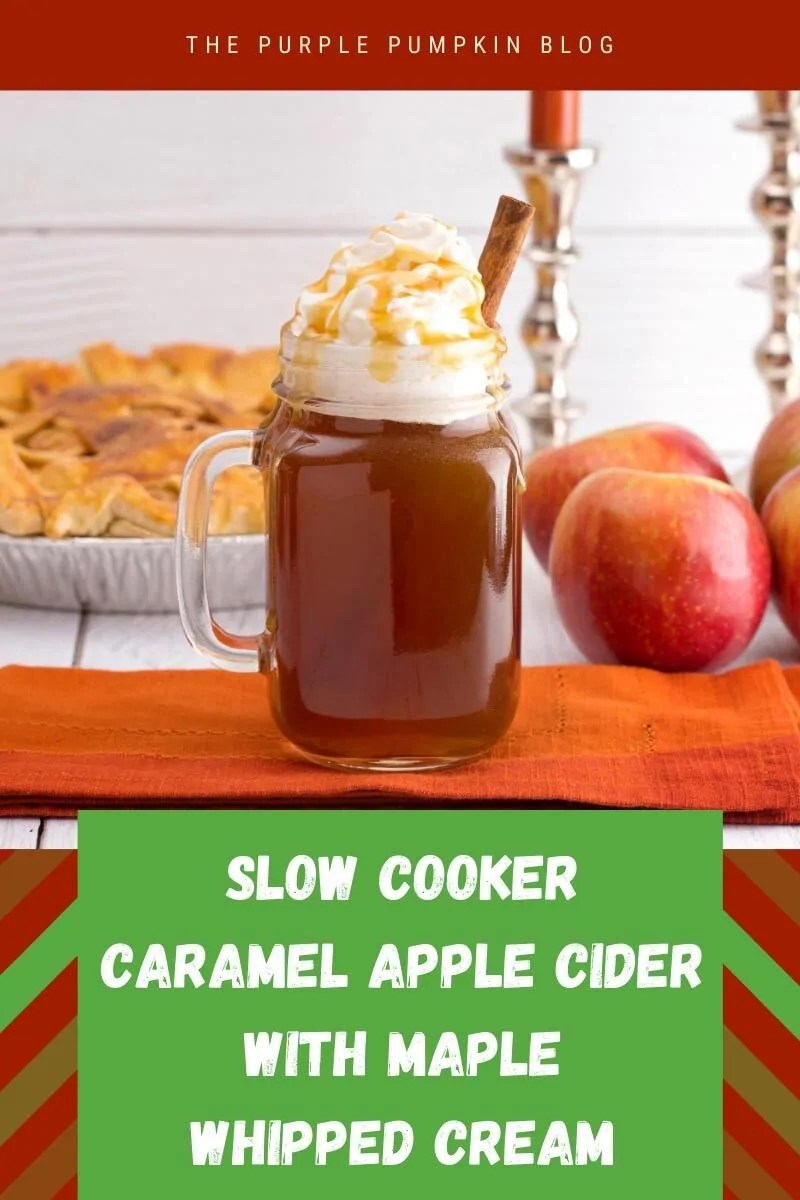 "A glass mug filled with caramel apple cider on an orange cloth, with apples and an apple pie in the background. Text overlay says""Slow Cooker Caramel Apple Cider with Maple Whipped Cream"""