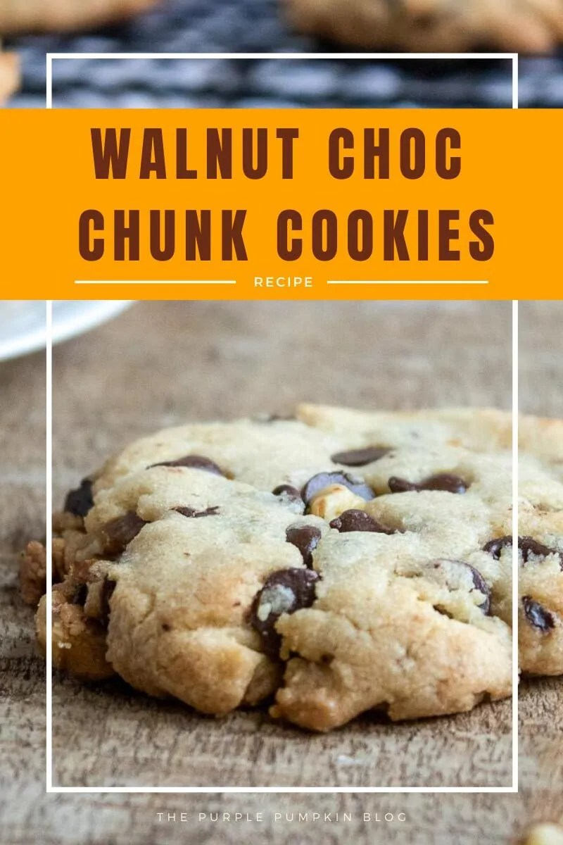 "A single cookie on a wooden table. Text overlay says""Walnut Choc Chunk Cookies Recipe"" Similar photos of the recipe/dish from various angles are used throughout and with different text overlay unless otherwise described."