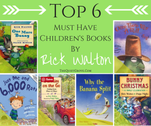 Top 6 Must HAve Children's Books By Rick Walton!