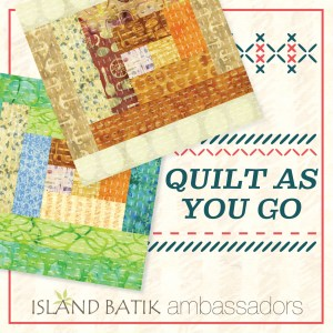 Island Batik Ambassadors Quilt As You Go