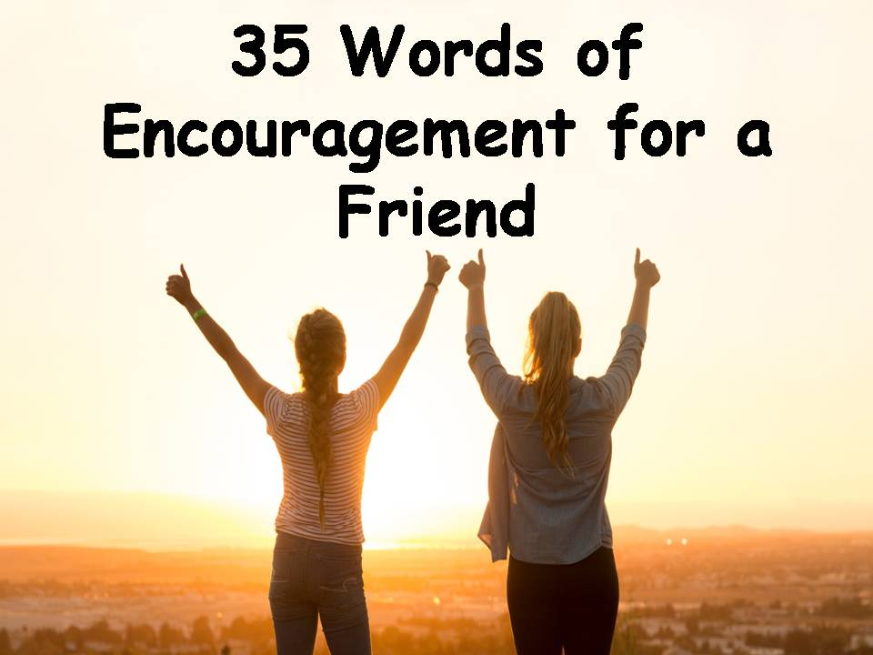 35 words of encouragement