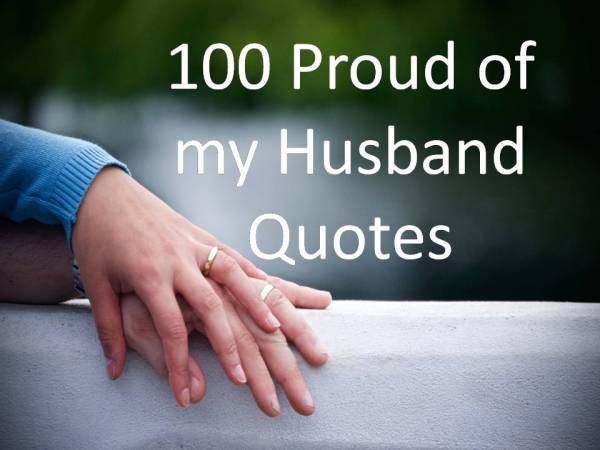 100 Proud of my Husband Quotes