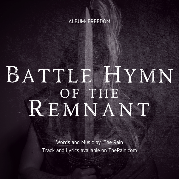 Battle Hymn of the Remnant – Music by The Rain