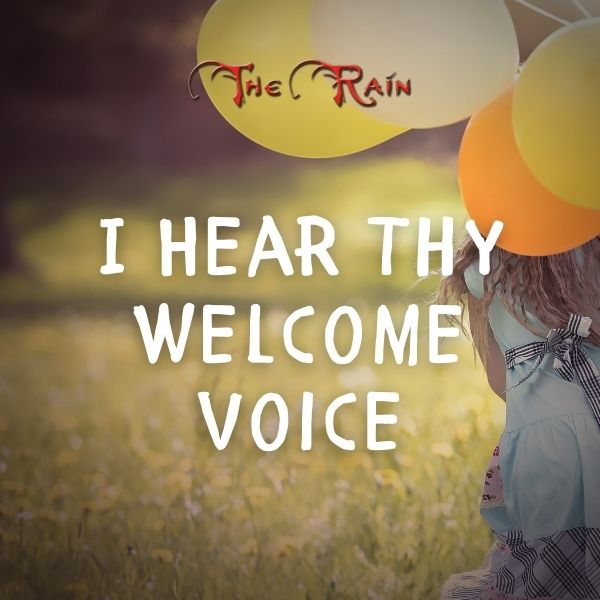 I Hear Thy Welcome Voice – Music by The Rain