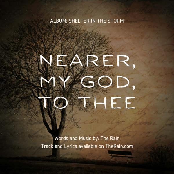 Nearer My God To Thee – Music by The Rain