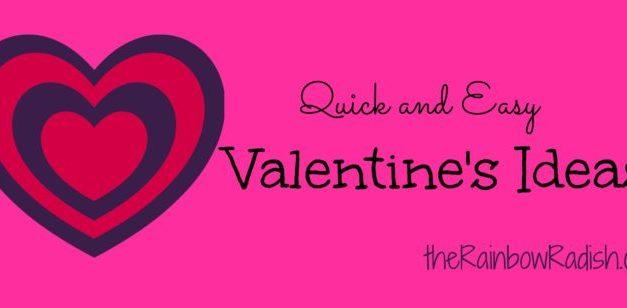 Quick and Easy Valentine Ideas