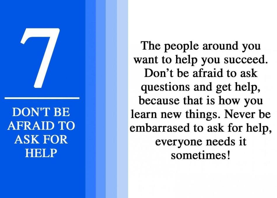 7 don't be afraid to ask for help