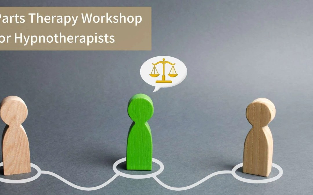 Parts therapy workshop for Hypnotherapists: Approved by Roy Hunter
