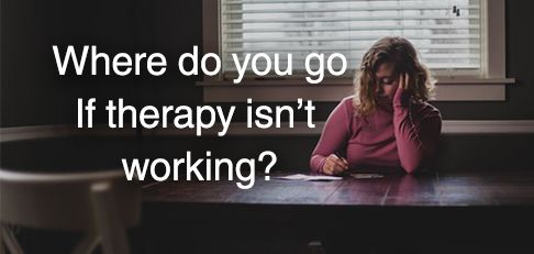 What to do when therapy isn't working