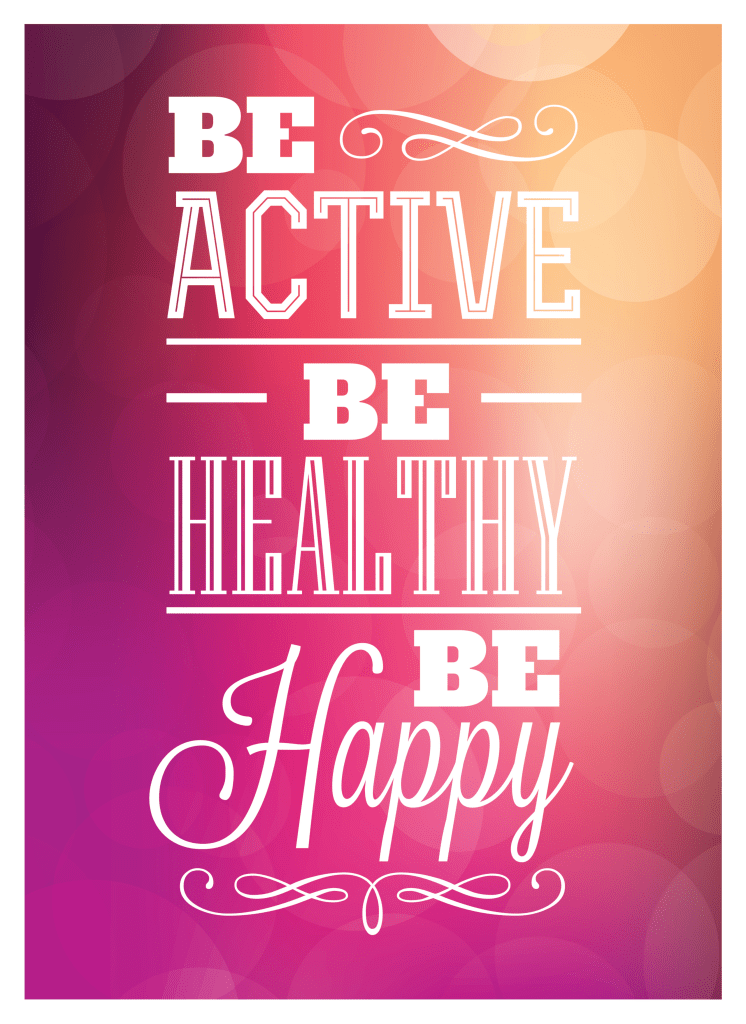 Be active, happy and healthy