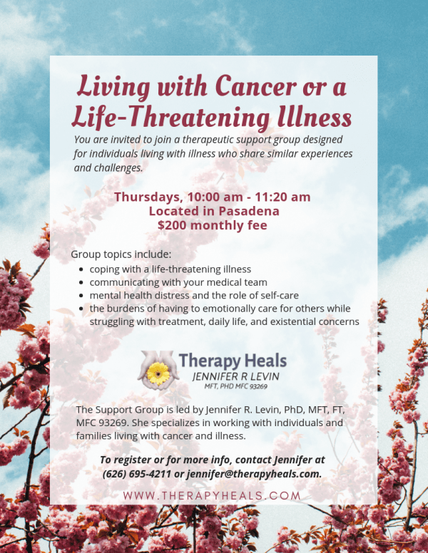 Living with Cancer or a Life-Threatening Illness | Therapeutic Support Group Flyer | Jennifer R Levin, MFT, PhD | Therapy Heals | Pasadena, CA 91106