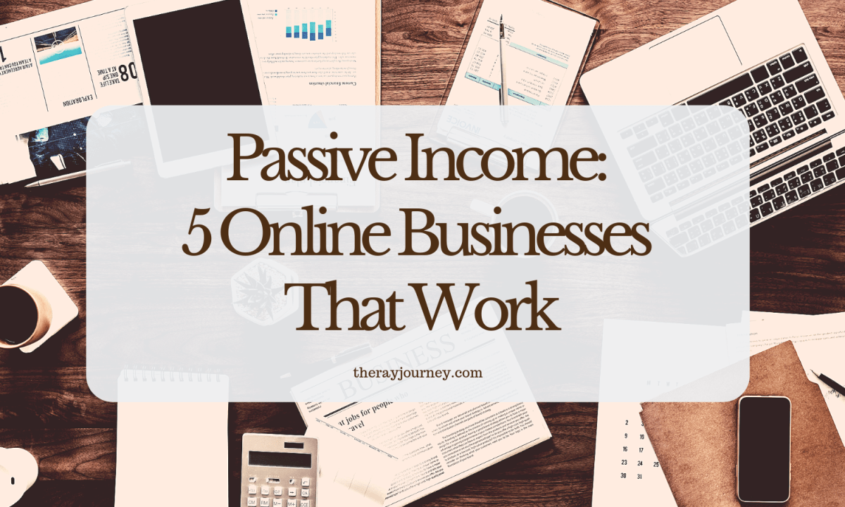 Passive Income: 5 Online Businesses That Work