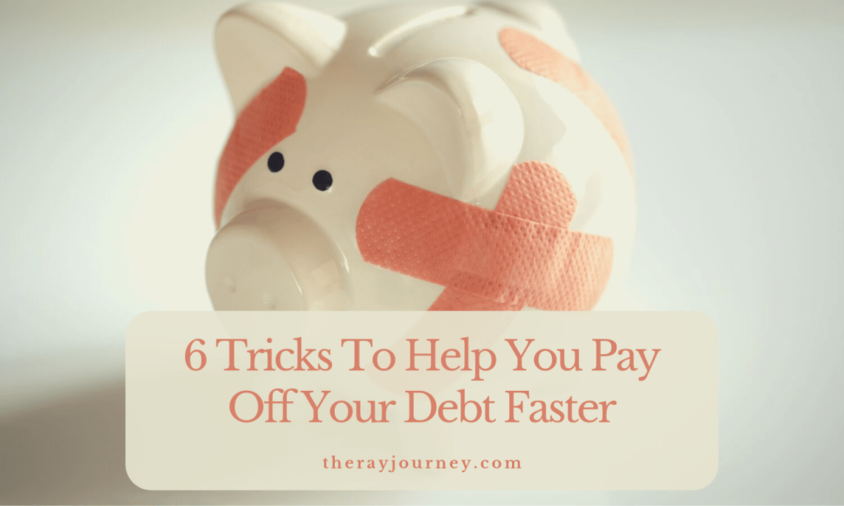 6 Tricks To Help You Pay Off Your Debt Faster