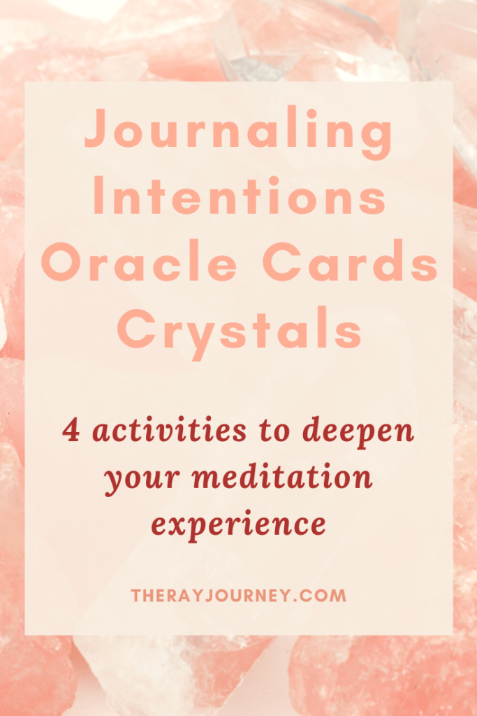 How Journaling, Intentions, Oracle Cards, And Crystals Can Enhance Your Meditation. Pinterest.