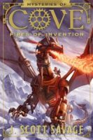 Mysteries of Cove: Fires of Invention (Book #1) by J. Scott Savage