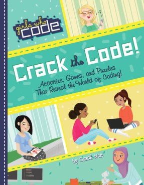 Girls Who Code: Crack the Code by Sarah Hutt