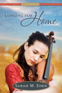 Longing for Home by Sarah M. Eden