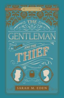 The Gentleman and the Thief (Book #2) by Sarah M. Eden