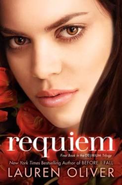Delirium trilogy: Requiem by Lauren Oliver