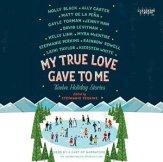 My True Love Gave to Me Audiobook