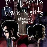 bright lights, dark nights