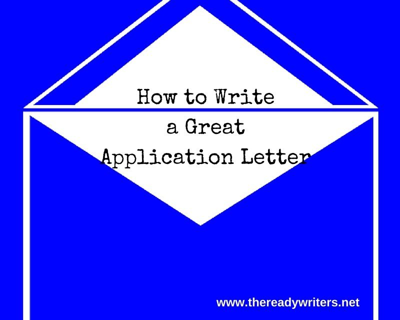 https://i0.wp.com/thereadywriters.com/wp-content/uploads/2016/06/How-to-Write-a-Great-Application-Letter.jpg?resize=800%2C640&ssl=1