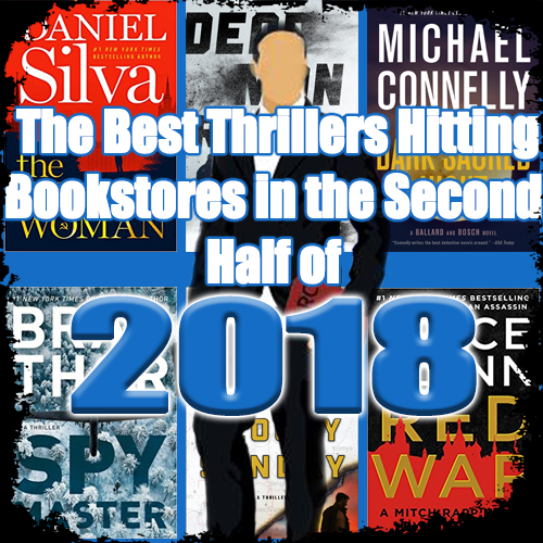The 45 Best Thrillers Set To Be Released In The Second Half Of 2018