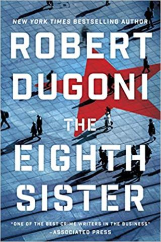 A Book Spy Review: 'The Eighth Sister' by Robert Dugoni – The Real