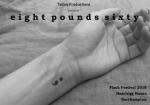 Eight Pounds Sixty