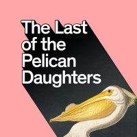 Last of the Pelican Daughters