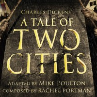Review – A Tale of Two Cities, Royal and Derngate, Northampton, 10th March 2014