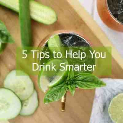 5 Tips to Help You Drink Smarter