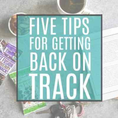 5 Tips for Getting Back on Track