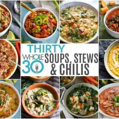 30 Whole30 Soups, Stews & Chilis