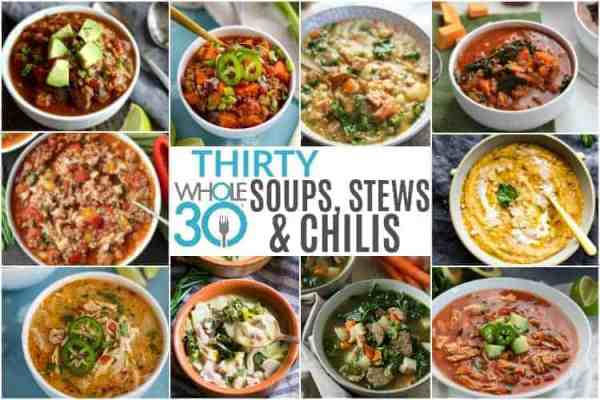 Thirty Whole30 Soups Stews & Chilis
