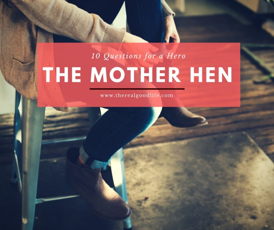 10 Questions for A Hero – Emily, The Mother Hen