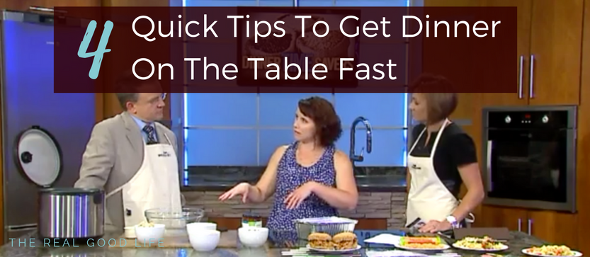 Four Quick Tips To Get Dinner On The Table Fast