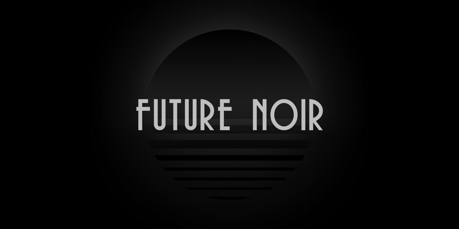 #futurenoir