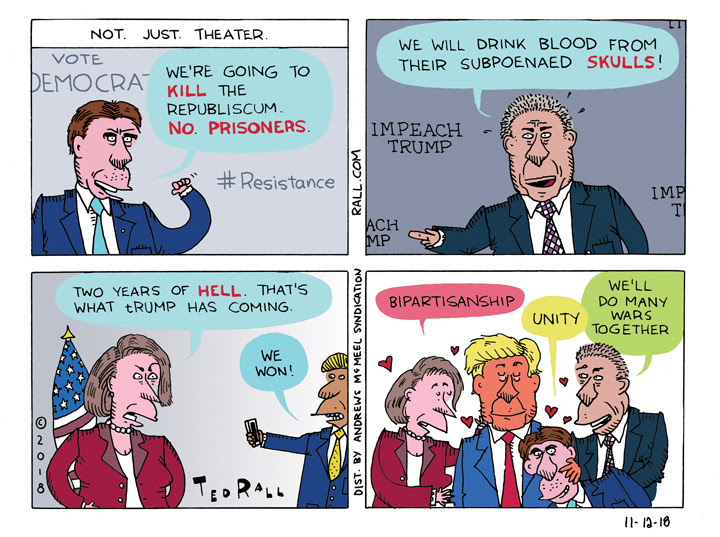 Not. Just. Theater. - Political Cartoon by Ted Rall