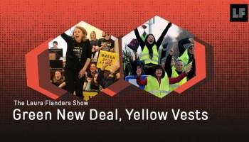 Laura Flanders Show: Green New Deal, Yellow Vests