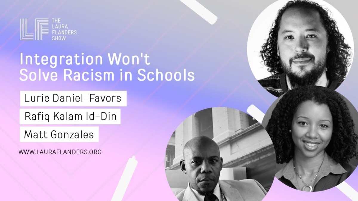 Laura Flanders Show: Integration Won't Solve Racism in Schools