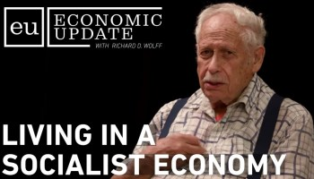 Economic Update: Living in a Socialist Economy