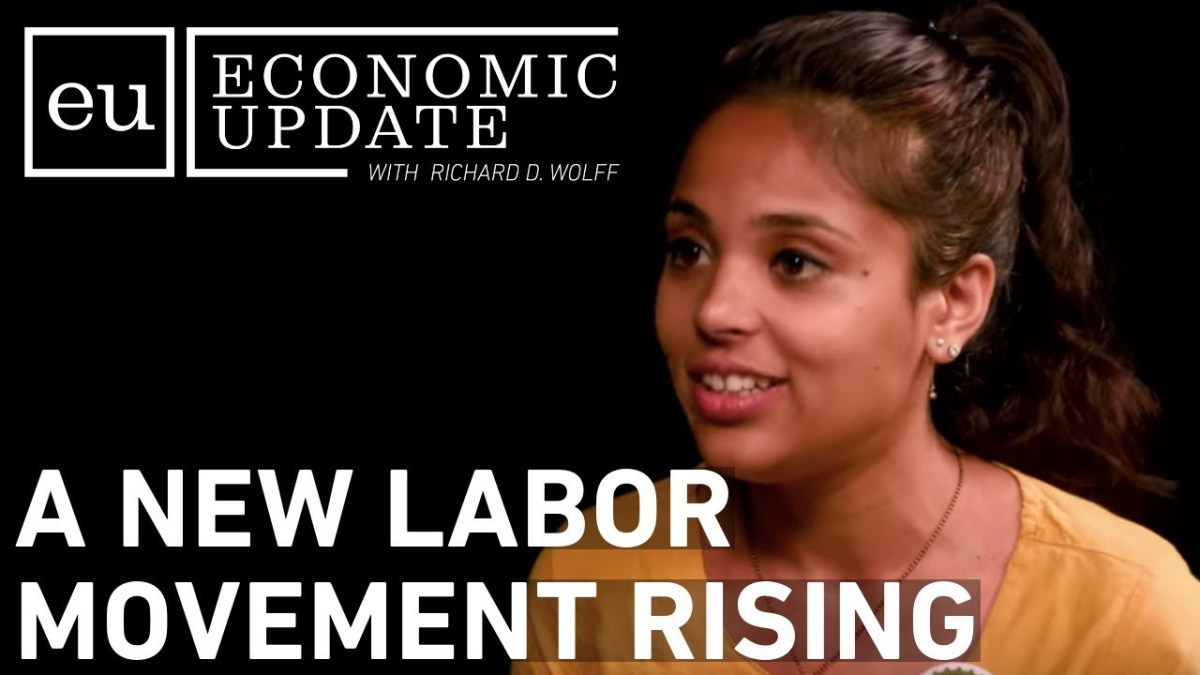 Economic Update: A New Labor Movement Rising