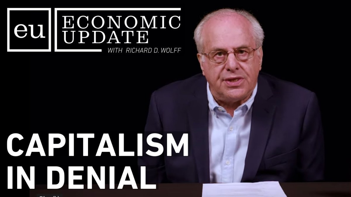 Economic Update: Capitalism in Denial