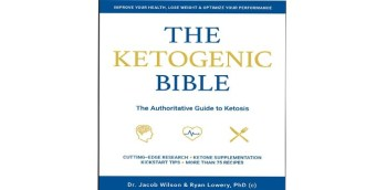 The Ketogenic Bible: The Authoritative Guide to Ketosis Review